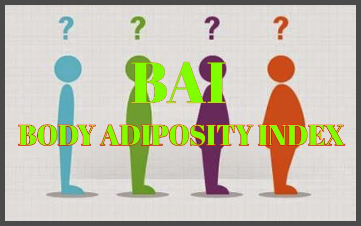 BAI stands for Body Adiposity Index which calculates body fat.